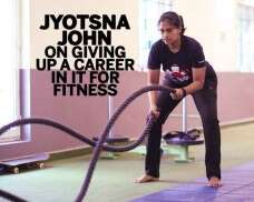Jyotsna John on giving up a career in IT for fitness