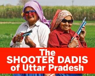 Meet the Shooter Dadis of Uttar Pradesh