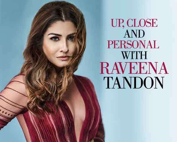 Up, close and personal with Raveena Tandon