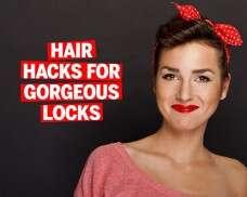 Hair hacks for gorgeous locks