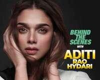 Behind The Scenes With Aditi Rao Hydari