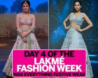 Day 4 Of The Lakmé Fashion Week Was Everything Festive Wear