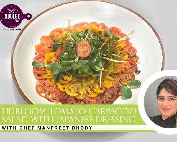 t Indulge Fest masterclasses Chef Manpreet Dhody Tomato Carpaccio