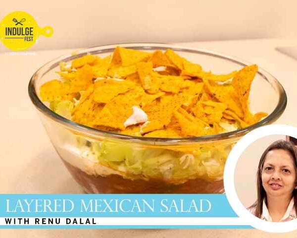 t Indulge Fest masterclasses renu dalal layered mexican salad