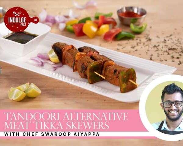 Indulge Fest masterclasses swaroop aiyappa tandoori alternative meat skewers