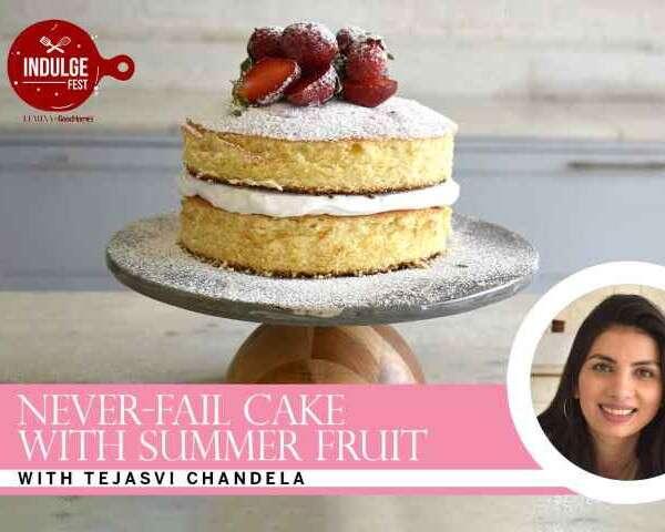 Indulge Fest masterclasses Tejasvi Chandela Cake with Summer Fruit
