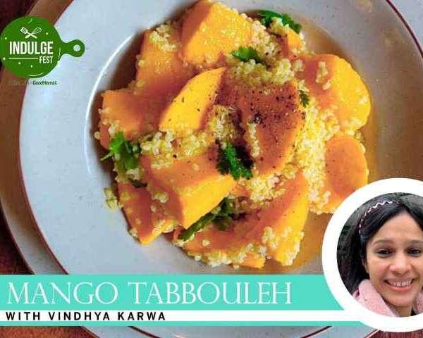t Indulge Fest masterclasses vindhya karwa mango taboulleh