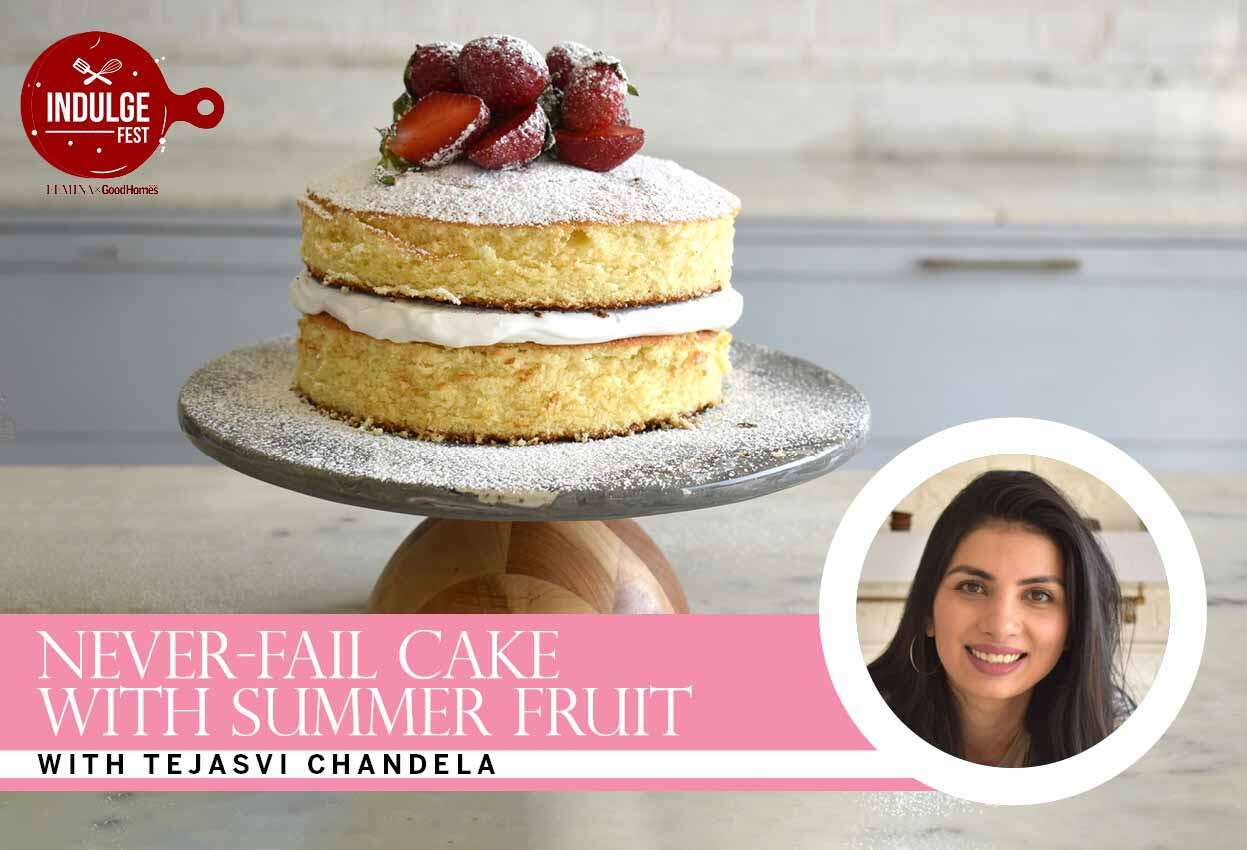 Never-Fail Cake with Summer Fruits with Tejasvi Chandela