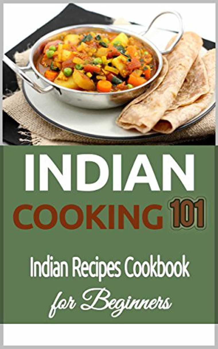 Indian Cooking 101, Indian Recipes Cookbook for Beginners by Clara Taylor